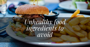 UNHEALTHY FOOD INGREDIENTS TO AVOID