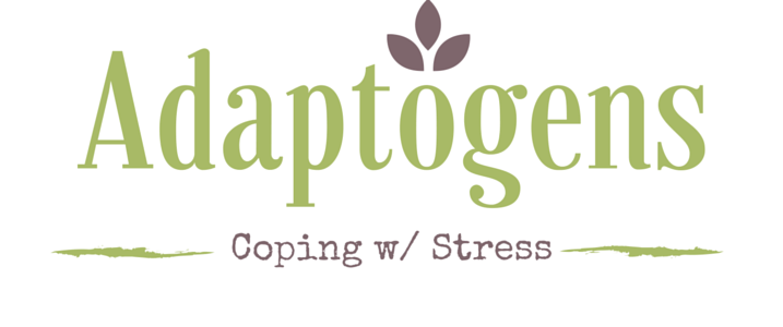 Adaptogens - Coping with Stress