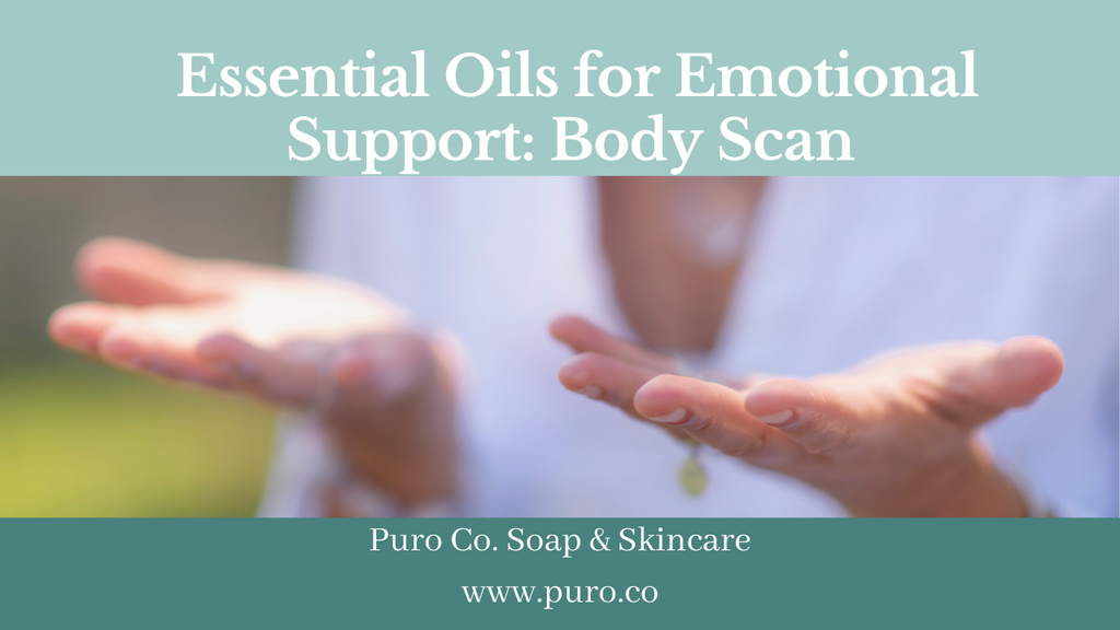 Essential Oils for Emotional Support: Body Scan
