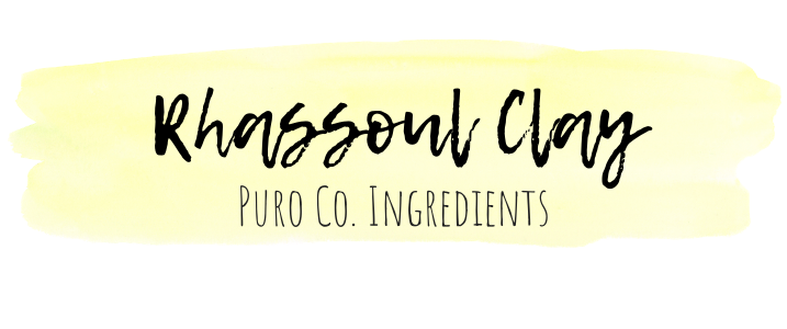 Puro Ingredients: Rhassoul Clay