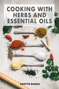 Cooking with Herbs and Essential Oils