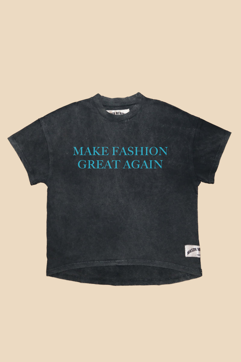 MAKE FASHION GREAT AGAIN TEE