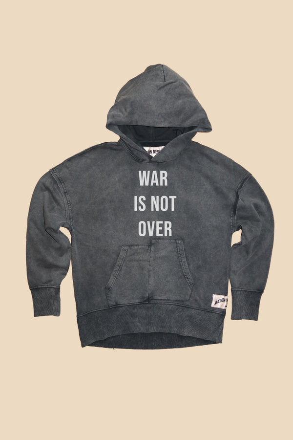 WAR IS NOT OVER HOODY
