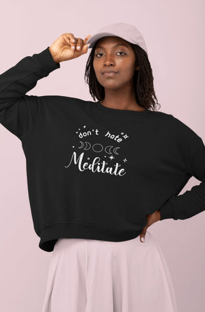 Load image into Gallery viewer, Don't Hate, Meditate Sweatshirt