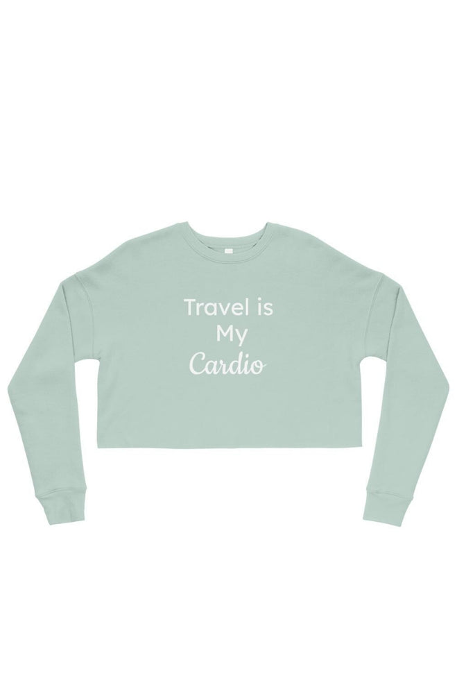 Travel is My Cardio Crop Sweatshirt