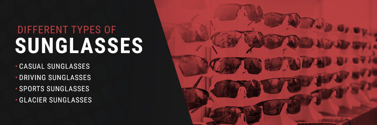 What Are the Different Types of Sunglasses?