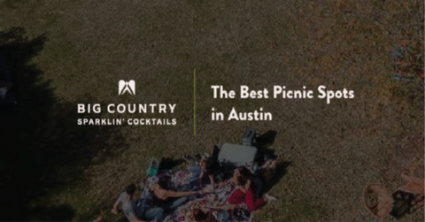 Big Country Sparklin Cocktails logo next to text that reads The Best Picnic Spots in Austin