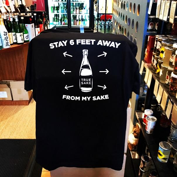 "Sake Looks – ""Stay 6 Feet Away From My Sake"" T-shirts"