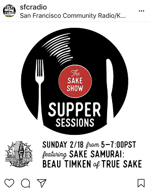 "True Sake Radio – The ""Sake Show"" Supper Sessions A"