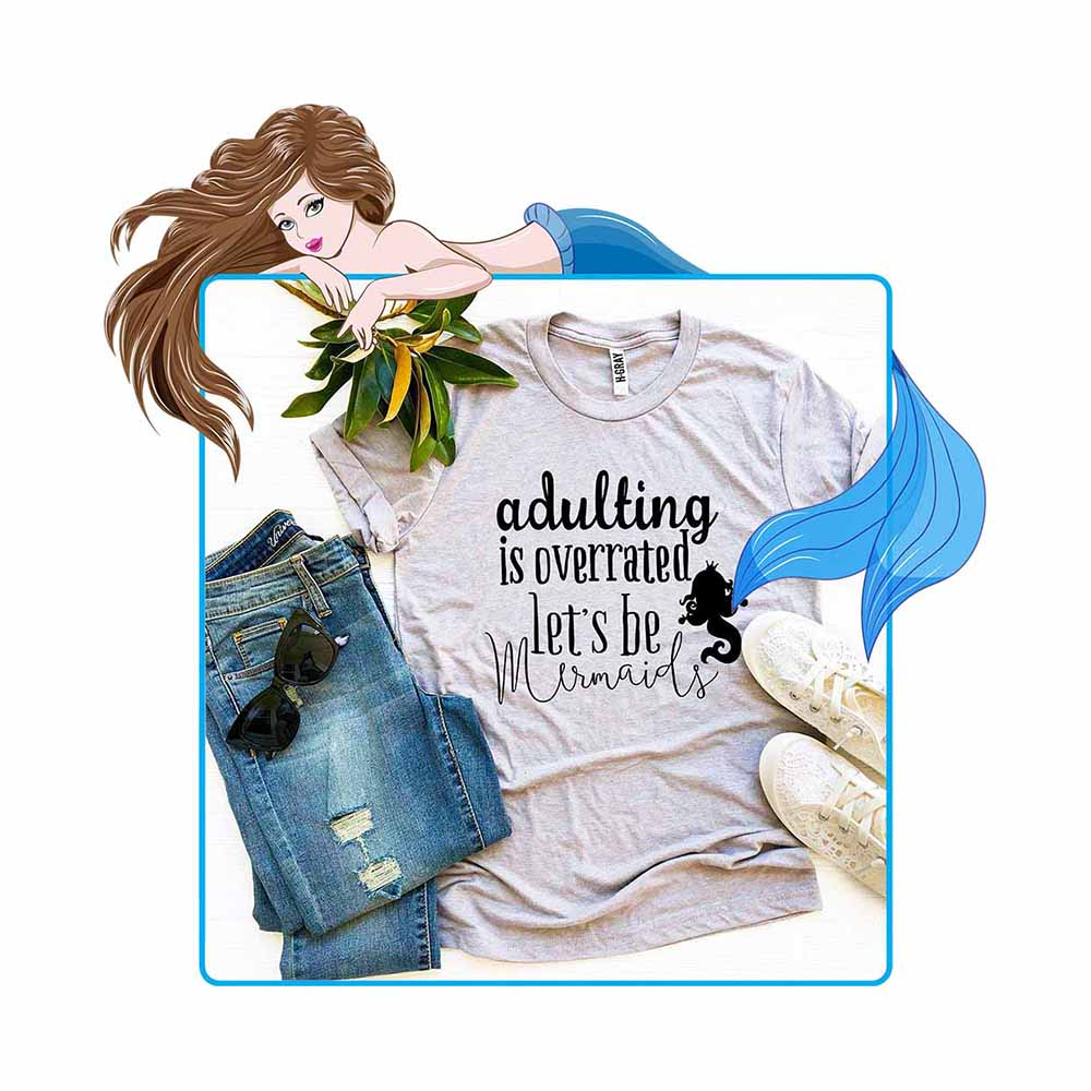 Adulting Is Overrated Mermaid T-shirt