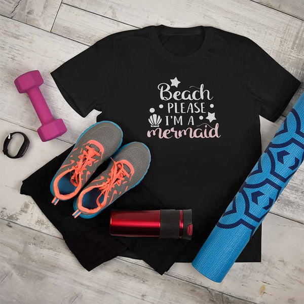 Beach Please I'm a Mermaid - Women's Mermaid T-shirt
