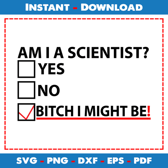 Am I A Scientist SVG Printable Files