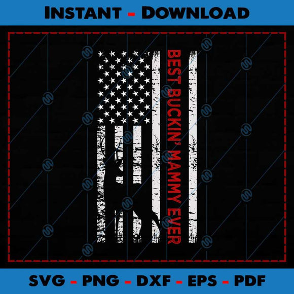 Best Buckin Mammy Ever USA Flag SVG Files