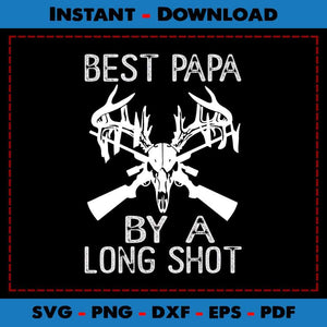 Best Papa By A Long Shot SVG Hunting Printable Files