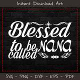 Blessed To Be Called Nana SVG Printable Files
