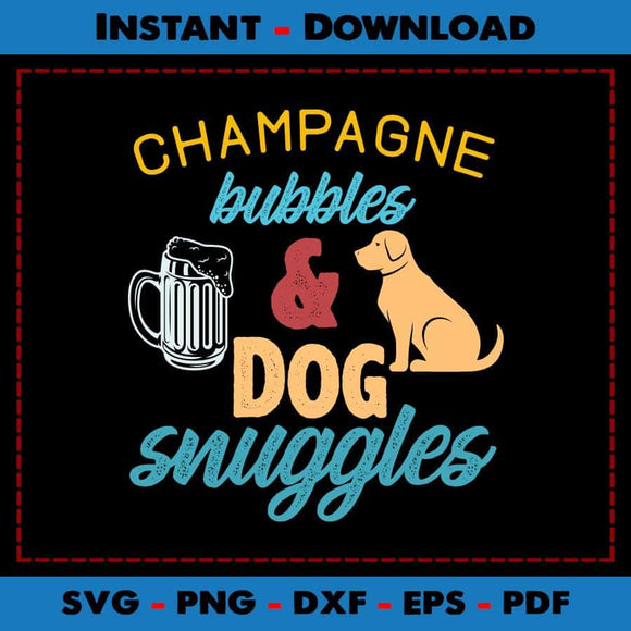 Champagne Bubbles & Dog Snuggles SVG Files
