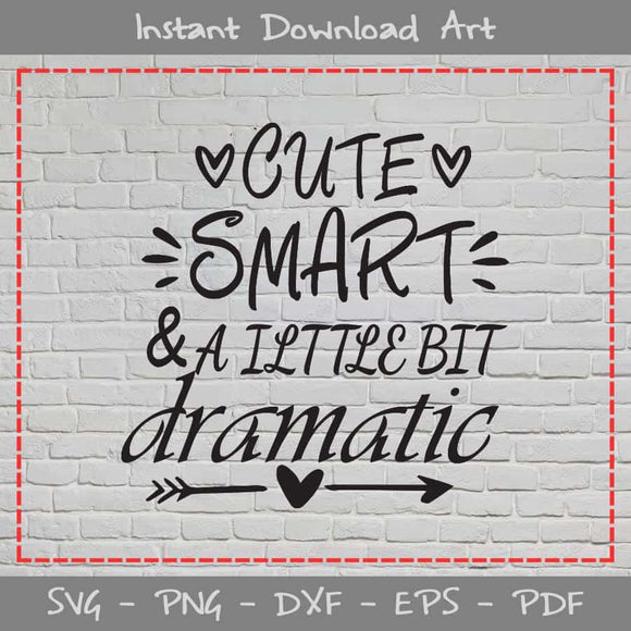 Cute Smart & A Little Bit Dramatic SVG Files