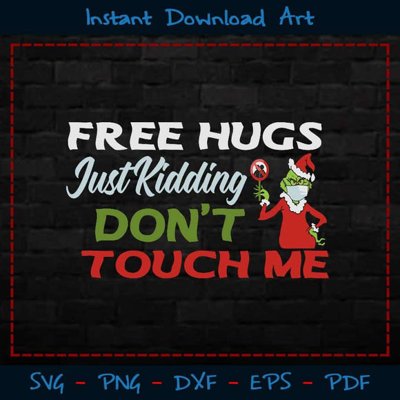 Free Hugs Just Kidding Don't Touch Me SVG Printable Files