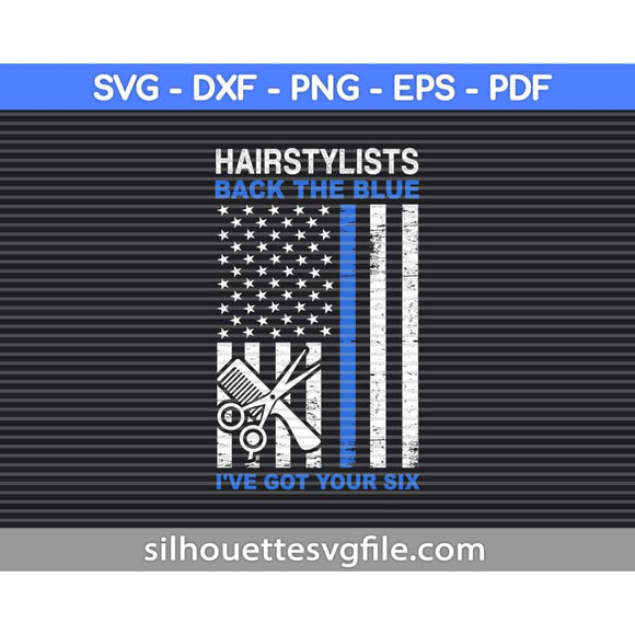 Hairstylists Back The Blue I've Got Your Six American Flag
