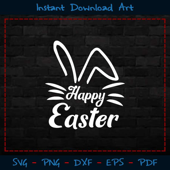 Happy Easter SVG Cutting Printable Files