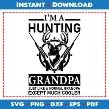 Load image into Gallery viewer, I'm A Hunting Grandpa Just Like Normal Except Much Cooler