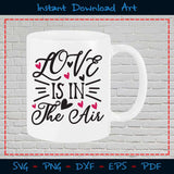 Love Is In The Air SVG PNG Cutting Files