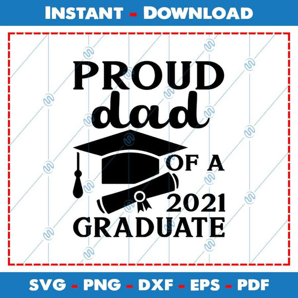 Proud Dad Of A 2021 Graduate SVG Files