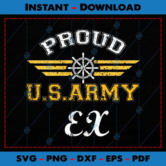 Proud US Army Ex SVG Cutting Files