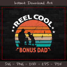 Load image into Gallery viewer, Reel Cool Bonus Dad SVG Cutting Printable Files