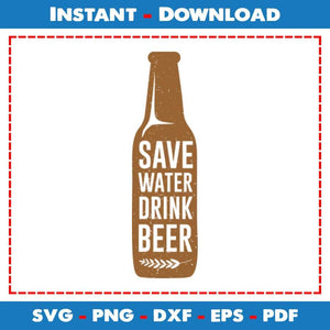 Save Water Drink Beer SVG PNG Printable Files