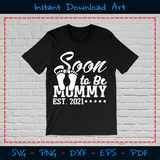 Soon To Be Mommy Est 2021 SVG Printable Files