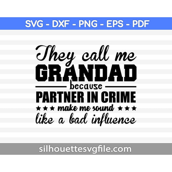 They Call Me Grandad Because Partner In Crime SVG PNG