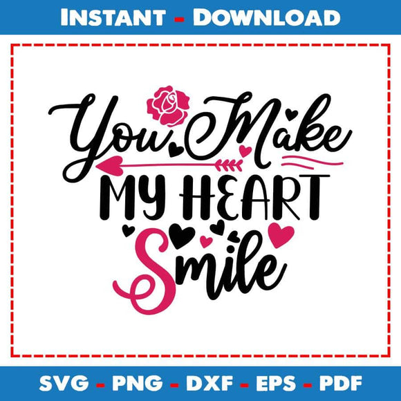 You Make My Heart Smile SVG PNG Cutting Files