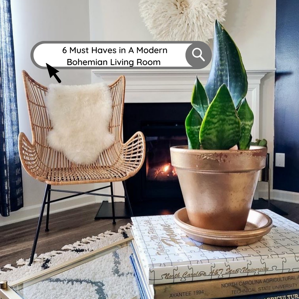 6 MUST haves for your Modern Bohemian Living Room