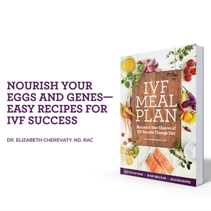 IVF Meal Plan: Easy recipes for IVF success!