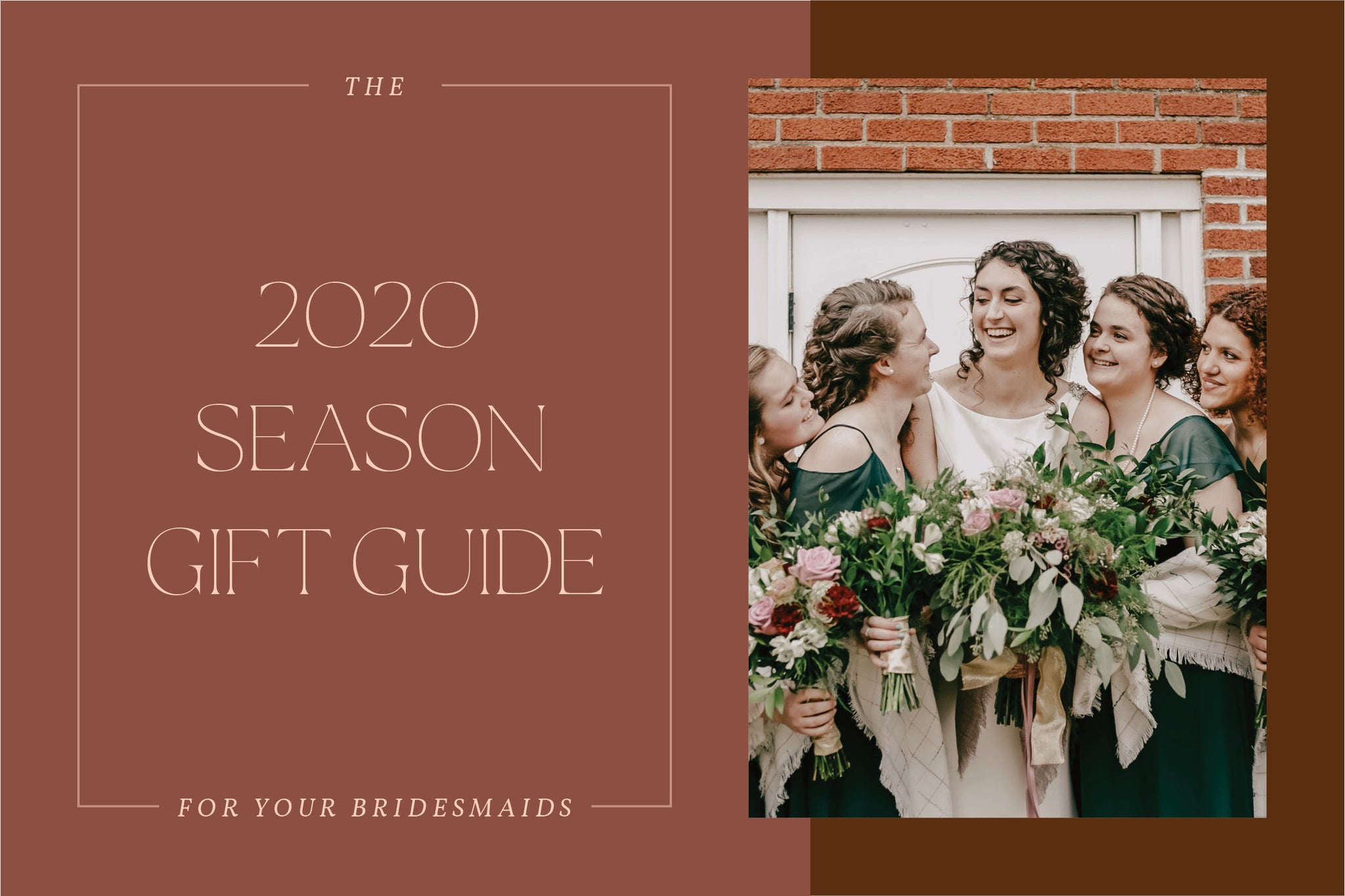 The 2020 Season Gift Guide for Your Bridesmaids