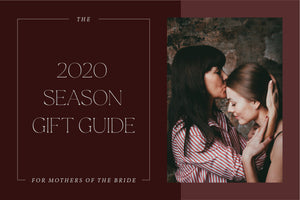 The 2020 Season Gift Guide for Moms and Mothers of the Bride & Groom