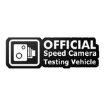 """Official Speed Camera Testing Vehicle"" Sticker black"