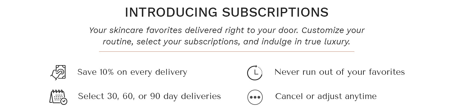 Subscribe and Save: Save 10% on every delivery, Never run out of your favorites, Select 30, 60, or 90 day deliveries and Cancel or adjust anytime