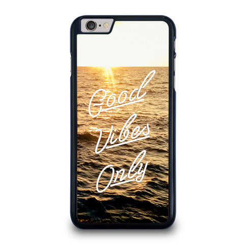 GOOD VIBES ONLY iPhone 6 / 6S Plus Case