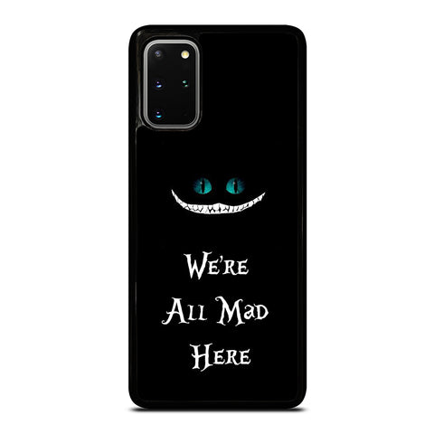 We're All Mad Here Cheshire Samsung Galaxy S20 Plus / S20 Plus 5G Case