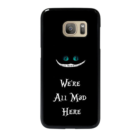 We're All Mad Here Cheshire Samsung Galaxy S7 Case