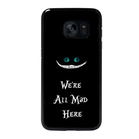 We're All Mad Here Cheshire Samsung Galaxy S7 Edge Case