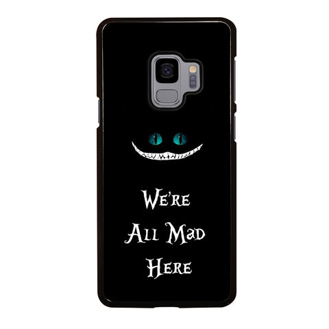 We're All Mad Here Cheshire Samsung Galaxy S9 Case