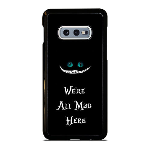 We're All Mad Here Cheshire Samsung Galaxy S10e Case