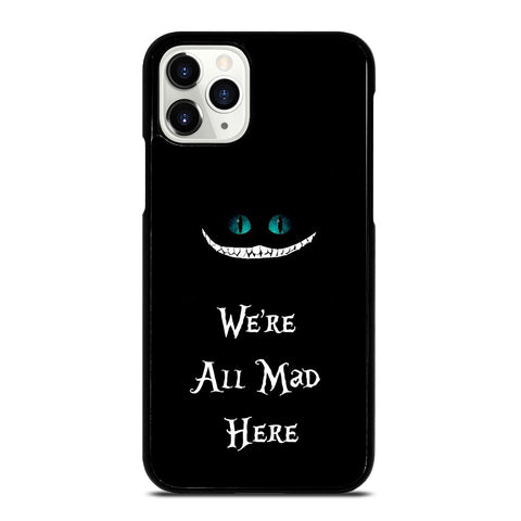 We're All Mad Here Cheshire iPhone 11 Pro Case