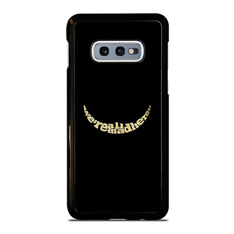 We're All Mad Here Samsung Galaxy S10e Case