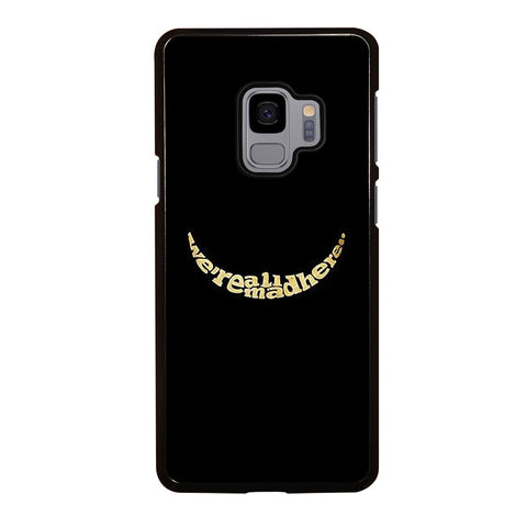 We're All Mad Here Samsung Galaxy S9 Case