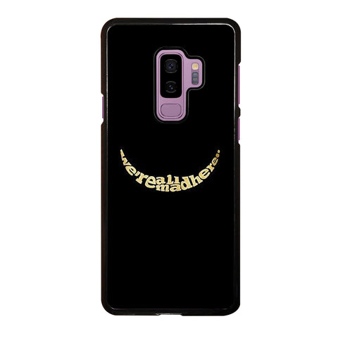 We're All Mad Here Samsung Galaxy S9 Plus Case
