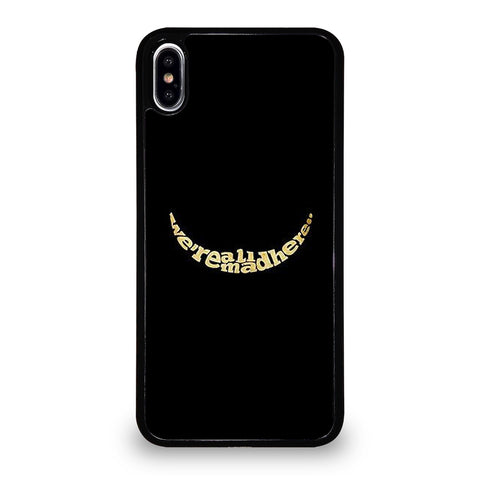 We're All Mad Here iPhone XS Max Case